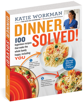 Dinner Solved by Katie Workman